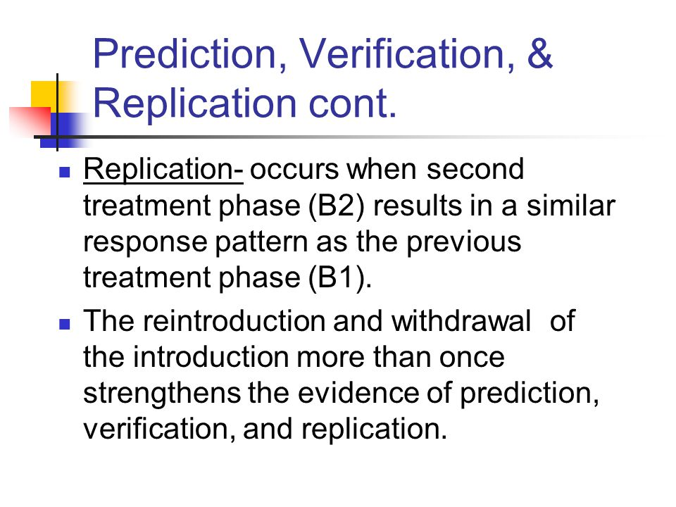 Prediction, Verification, & Replication cont.