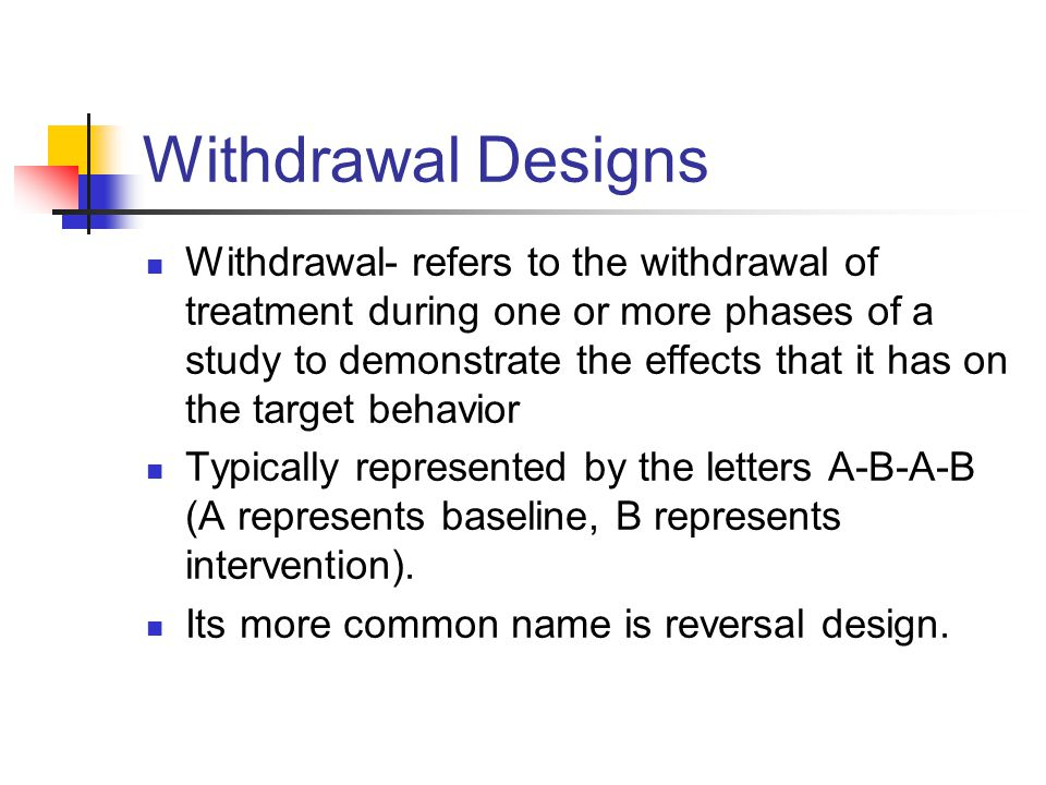 Withdrawal Designs