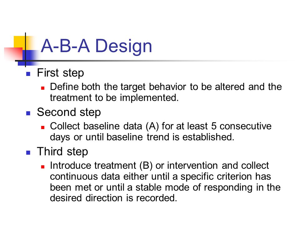 A-B-A Design First step Second step Third step