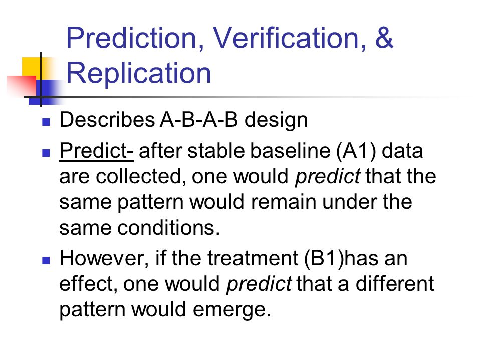 Prediction, Verification, & Replication