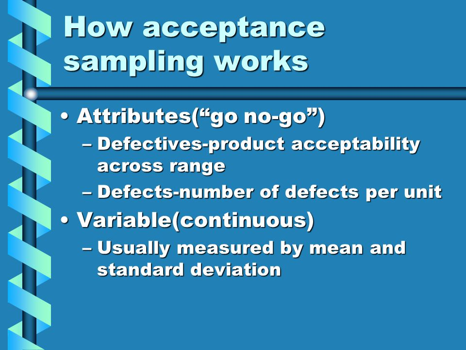 """acceptance sampling Acceptance sampling acceptance samplingis a form of testing that involves taking random sam-ples of """"lots,"""" or batches, of finished products and measuring them."""