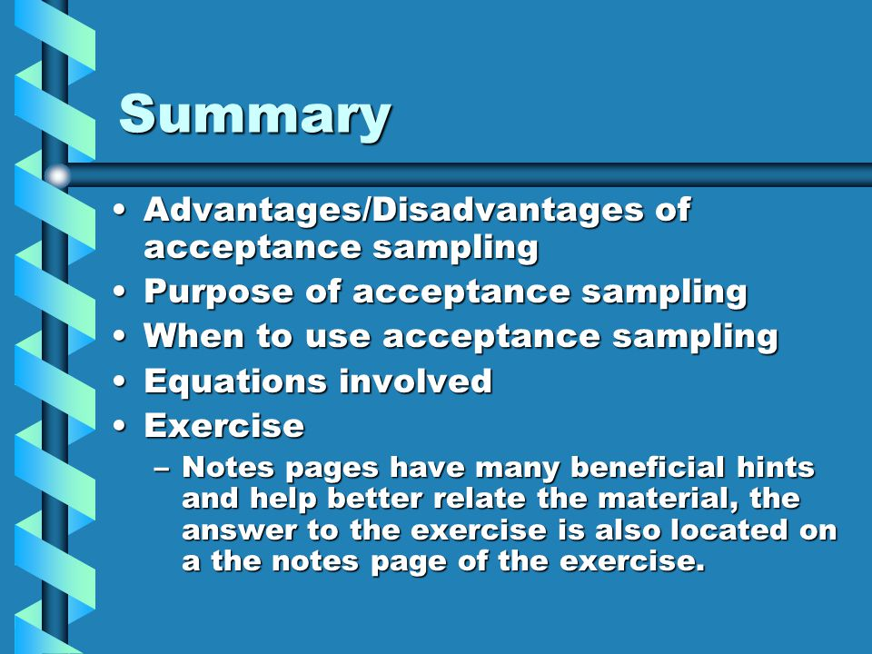Summary Advantages/Disadvantages of acceptance sampling