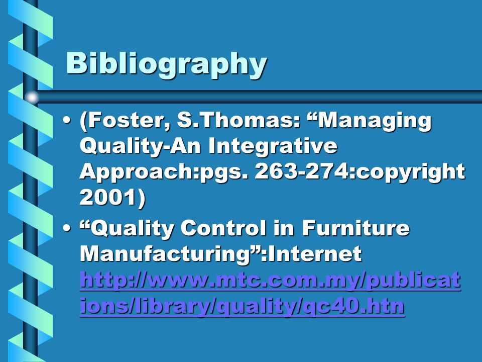 Bibliography (Foster, S.Thomas: Managing Quality-An Integrative Approach:pgs. 263-274:copyright 2001)