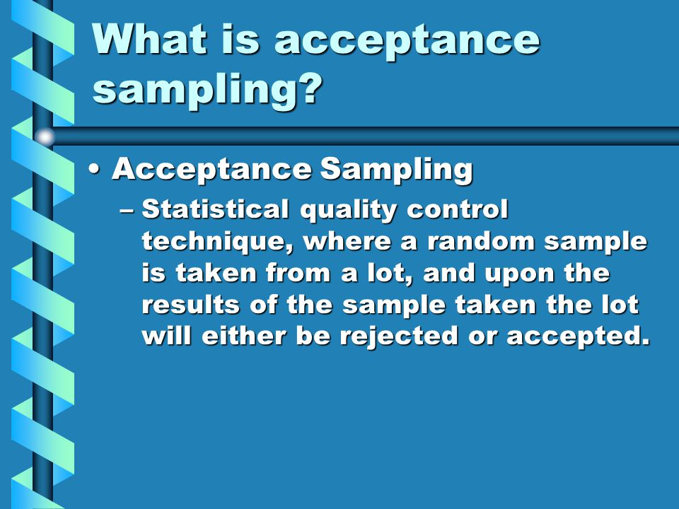 What is acceptance sampling