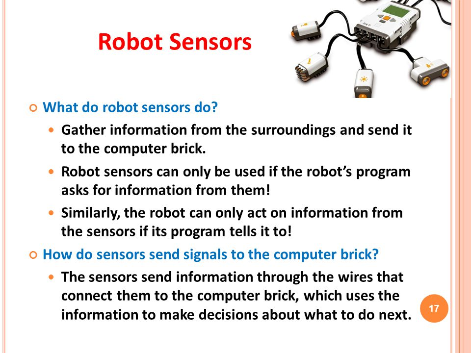 Robot Sensors What do robot sensors do