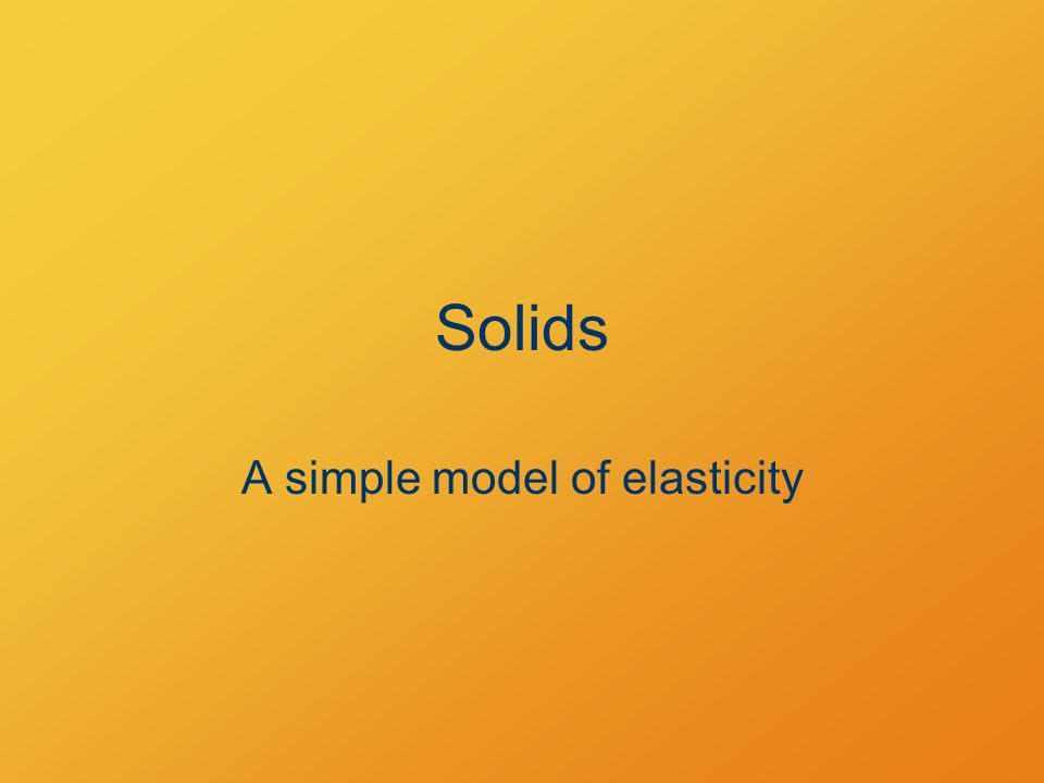 A simple model of elasticity