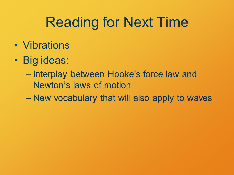 Reading for Next Time Vibrations Big ideas: