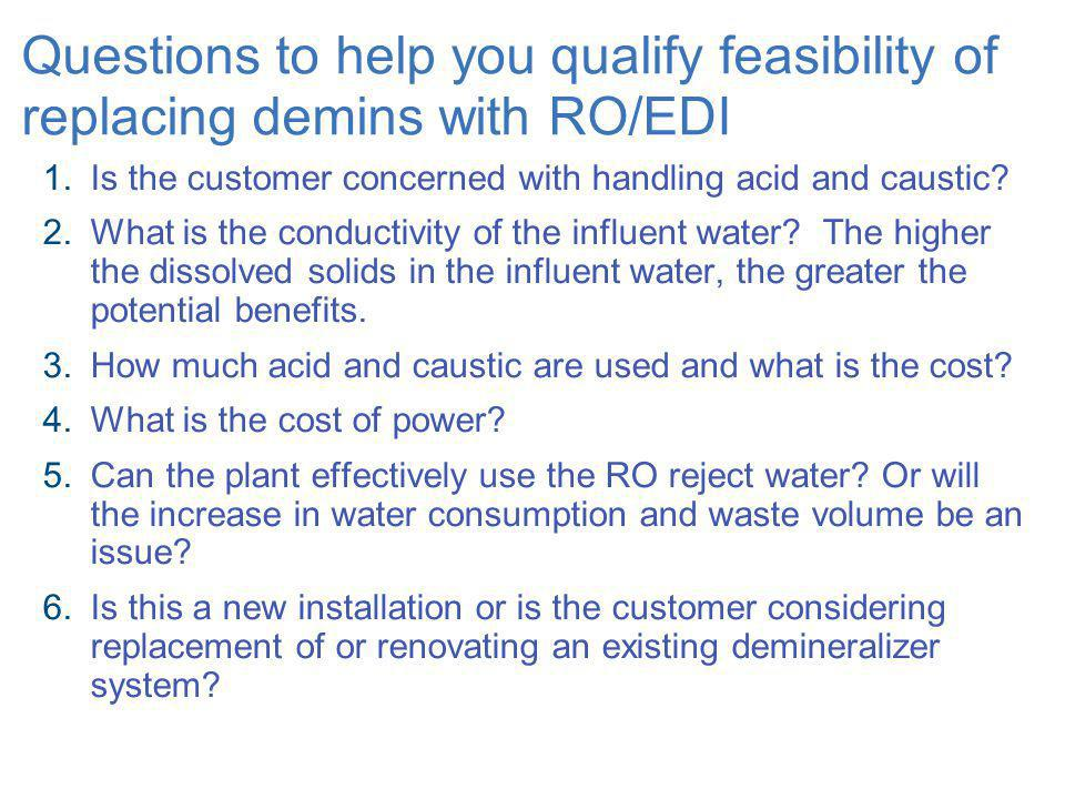 Questions to help you qualify feasibility of replacing demins with RO/EDI