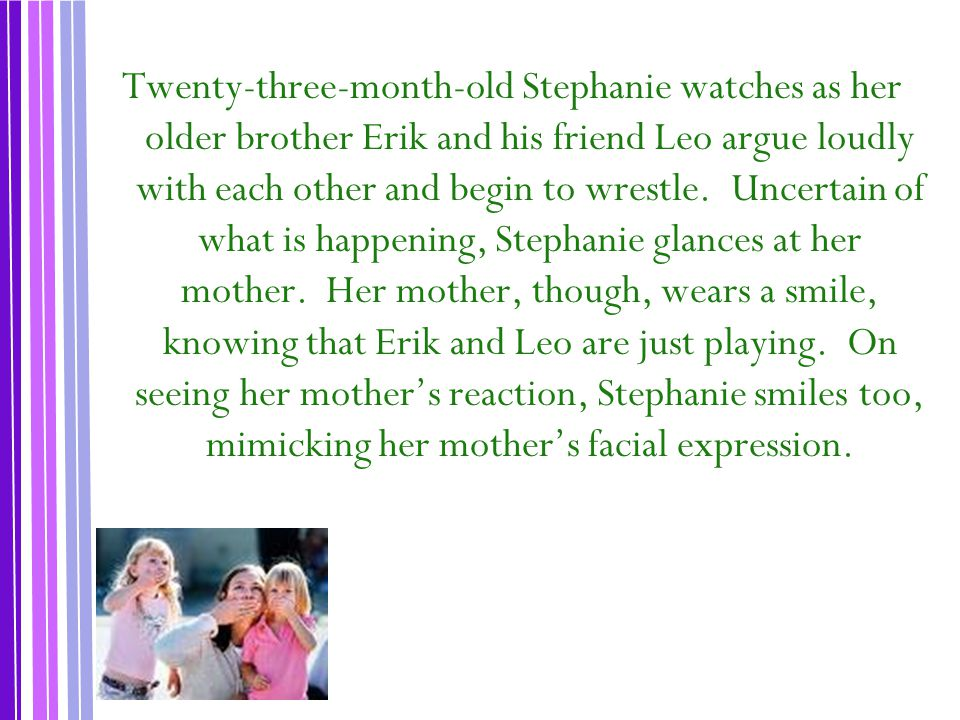 Twenty-three-month-old Stephanie watches as her older brother Erik and his friend Leo argue loudly with each other and begin to wrestle.