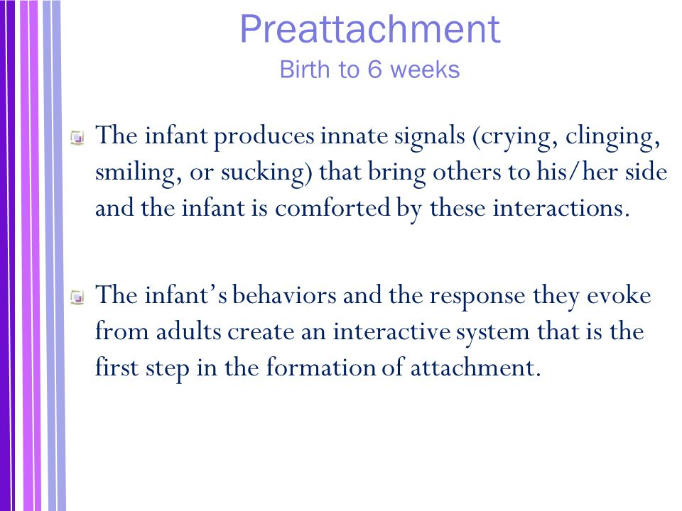 Preattachment Birth to 6 weeks