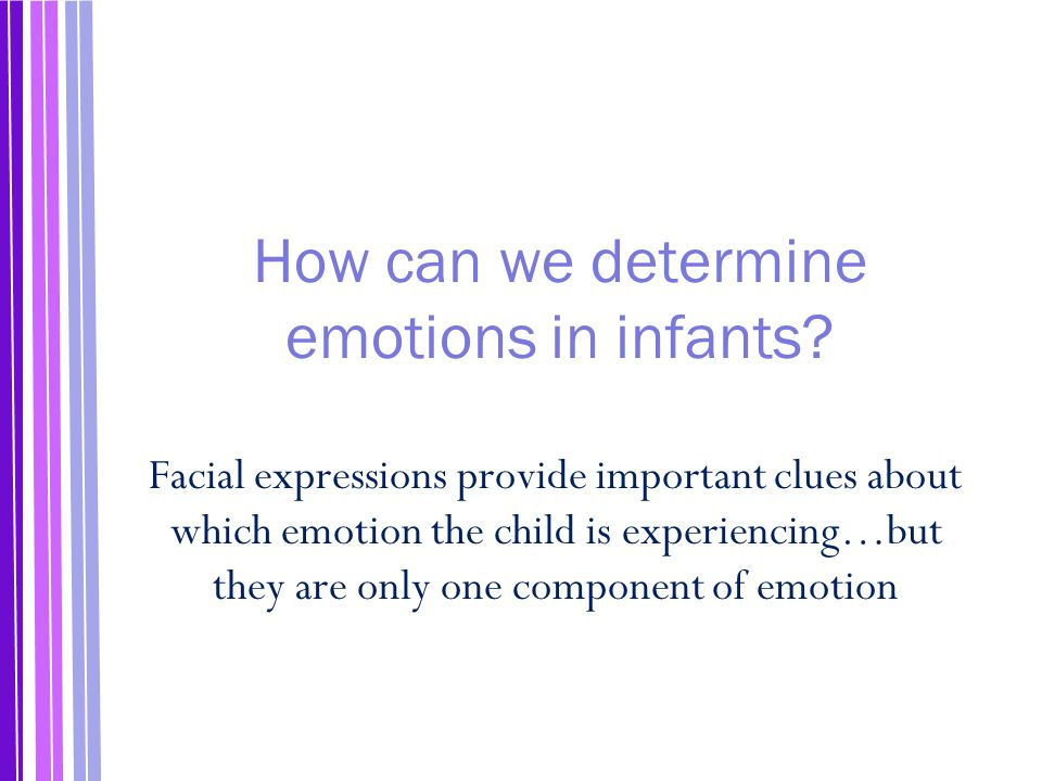 How can we determine emotions in infants