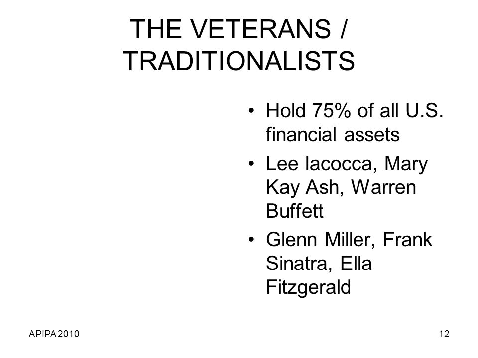 THE VETERANS / TRADITIONALISTS