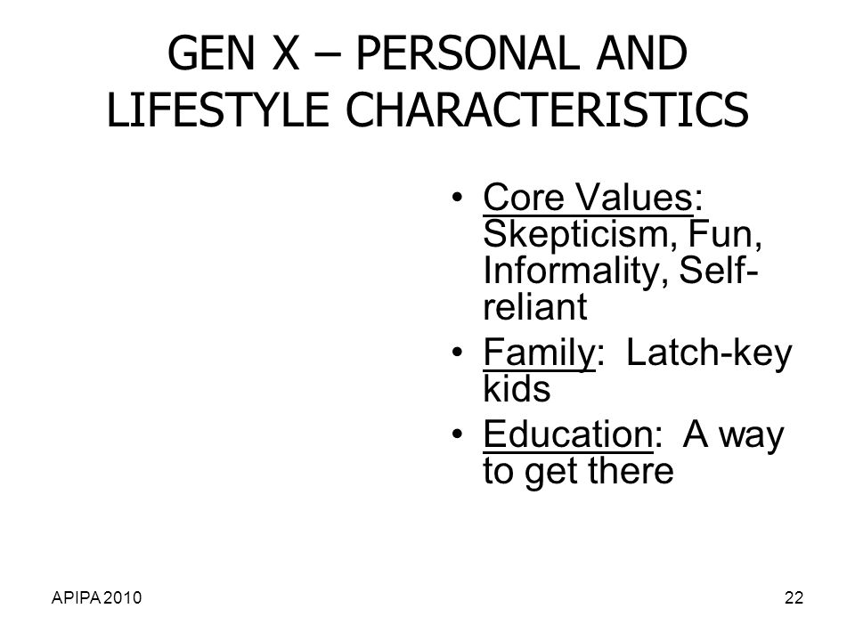 GEN X – PERSONAL AND LIFESTYLE CHARACTERISTICS