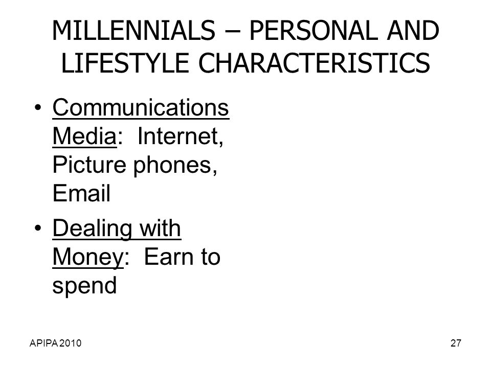 MILLENNIALS – PERSONAL AND LIFESTYLE CHARACTERISTICS