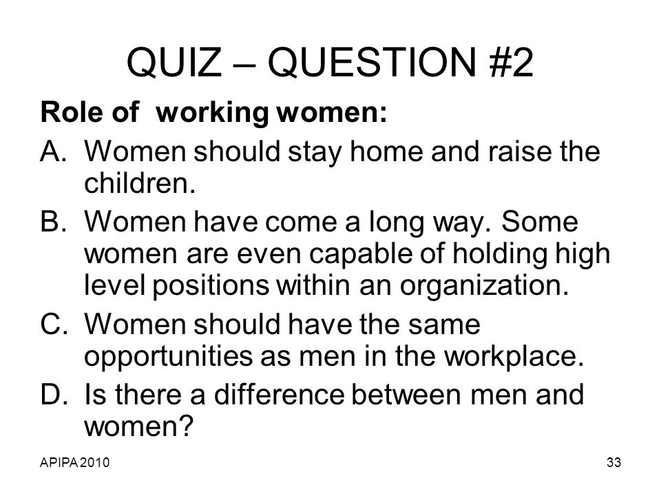 QUIZ – QUESTION #2 Role of working women:
