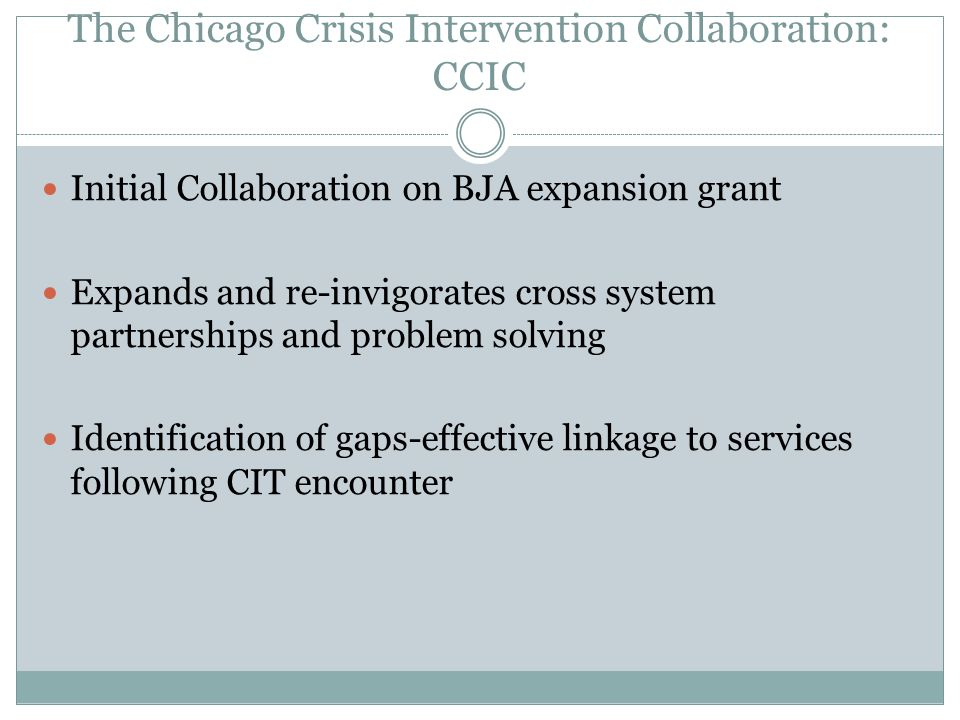 The Chicago Crisis Intervention Collaboration: CCIC