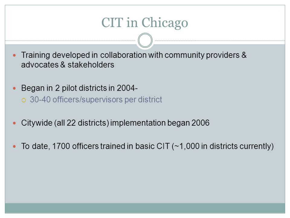 CIT in Chicago Training developed in collaboration with community providers & advocates & stakeholders.