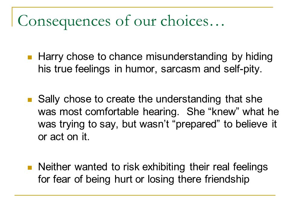 Consequences of our choices…