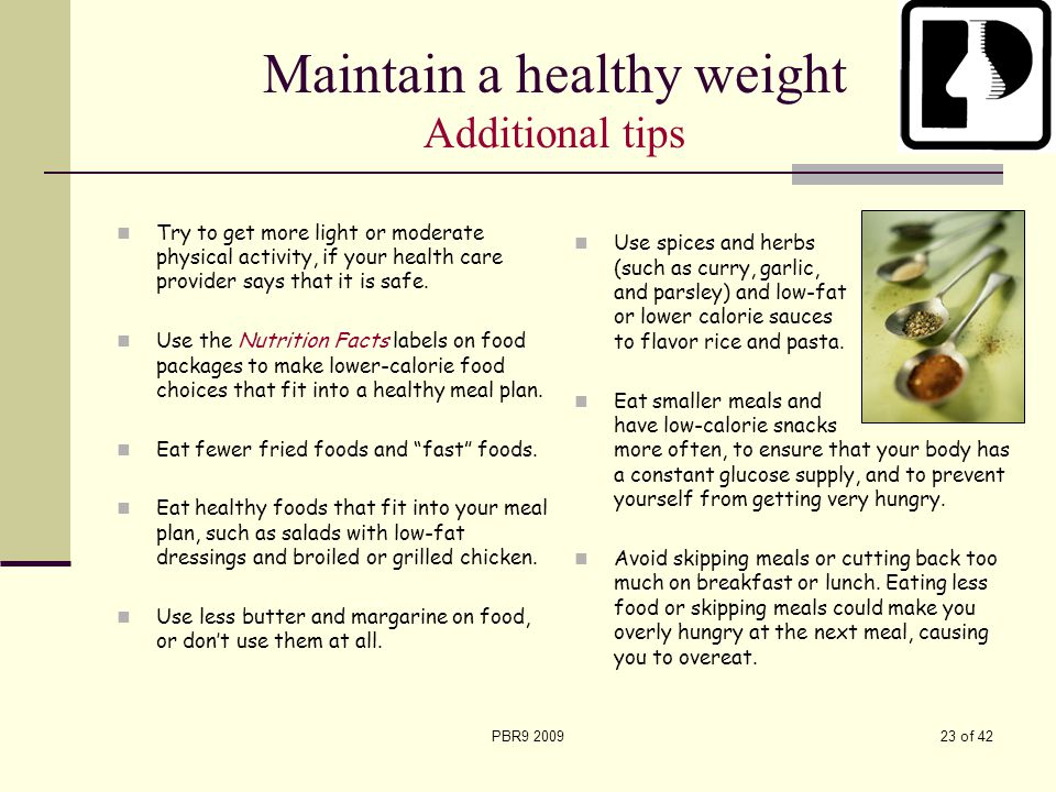 Maintain a healthy weight Additional tips