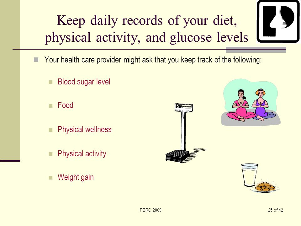 Keep daily records of your diet, physical activity, and glucose levels