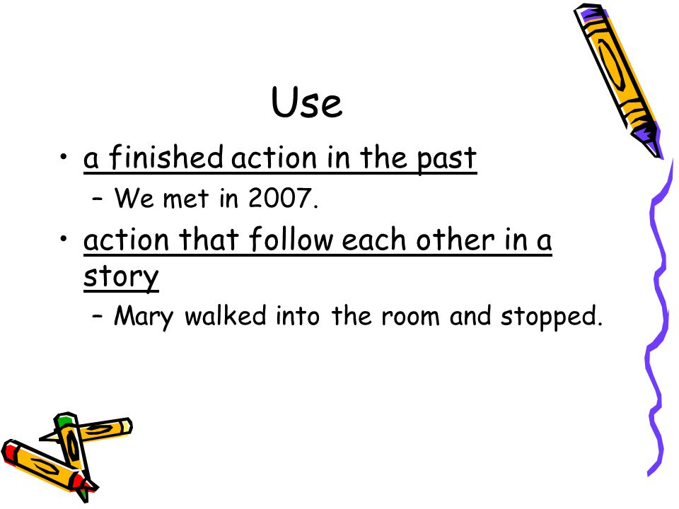 Use a finished action in the past