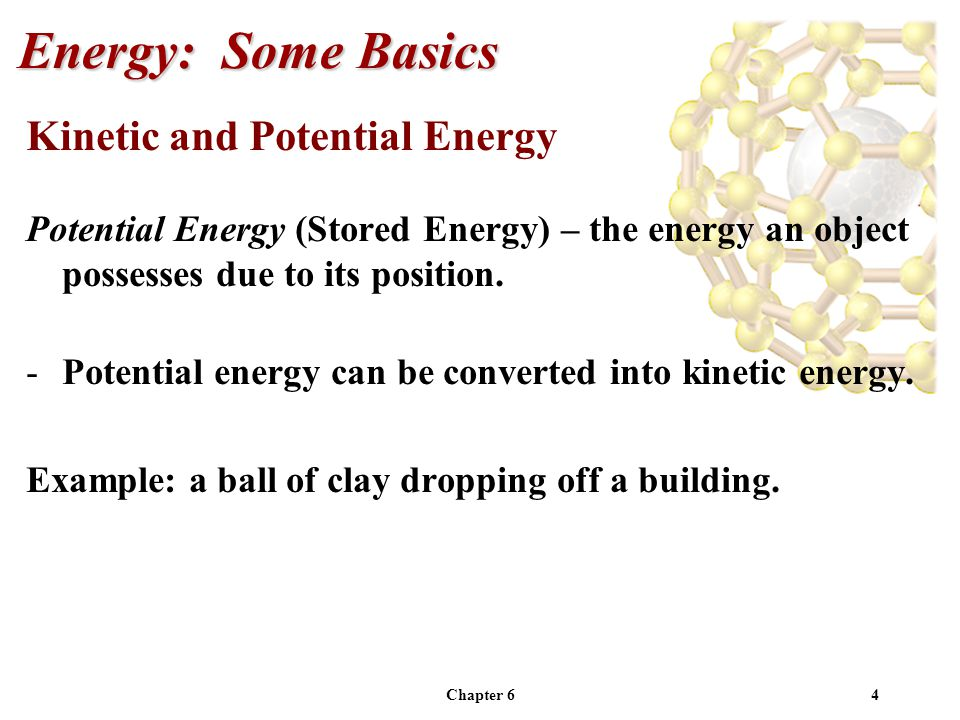 Energy: Some Basics Kinetic and Potential Energy