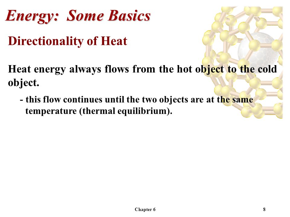 Energy: Some Basics Directionality of Heat