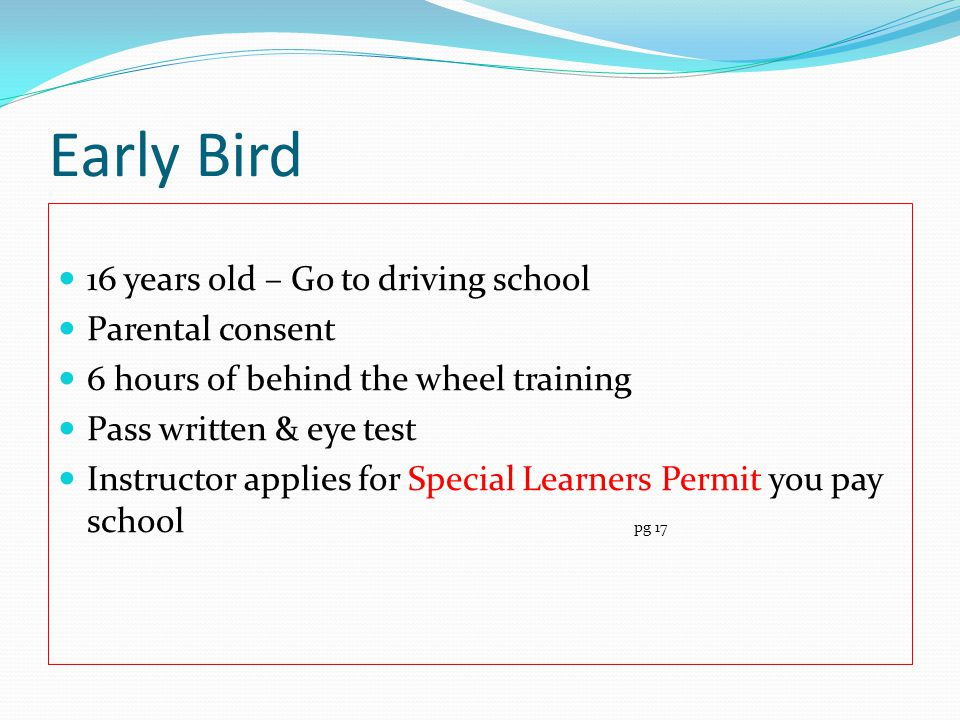 Early Bird 16 years old – Go to driving school Parental consent