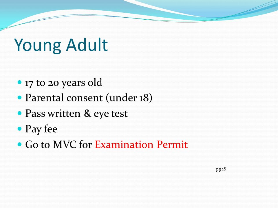 Young Adult 17 to 20 years old Parental consent (under 18)