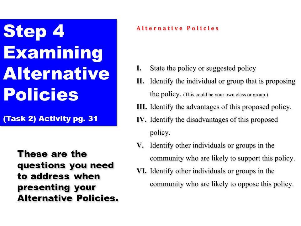 Examining Alternative Policies