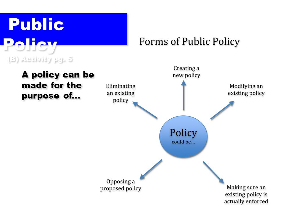 Public Policy A policy can be made for the purpose of...
