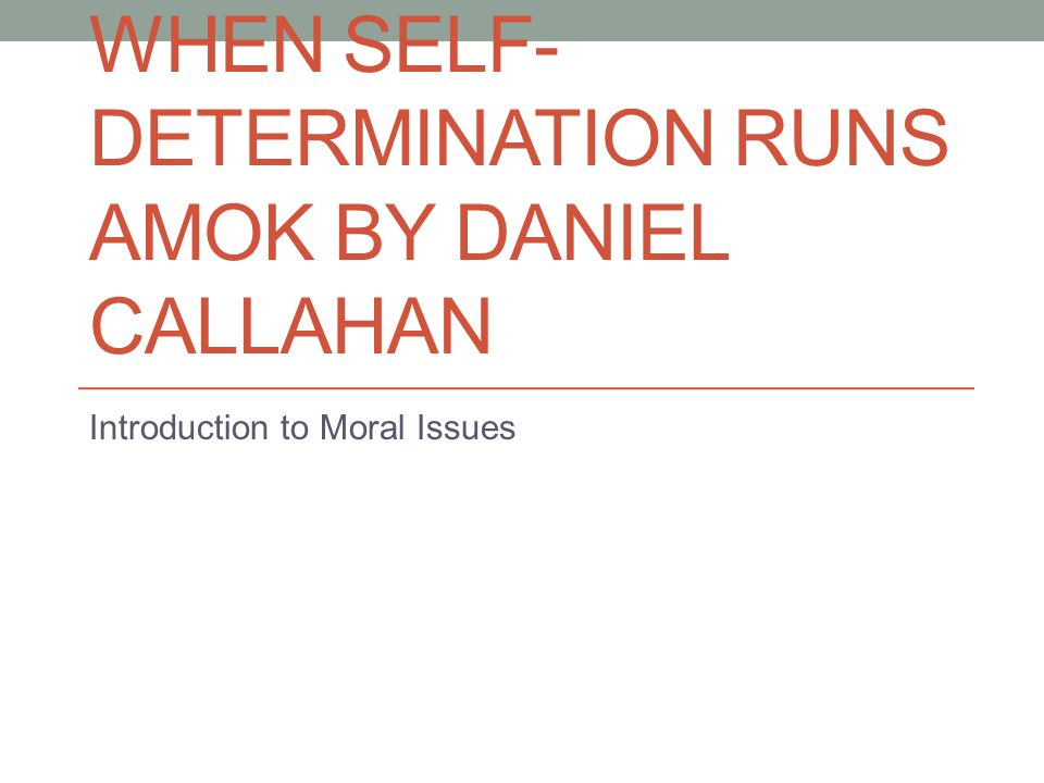 When Self-Determination Runs Amok by Daniel Callahan