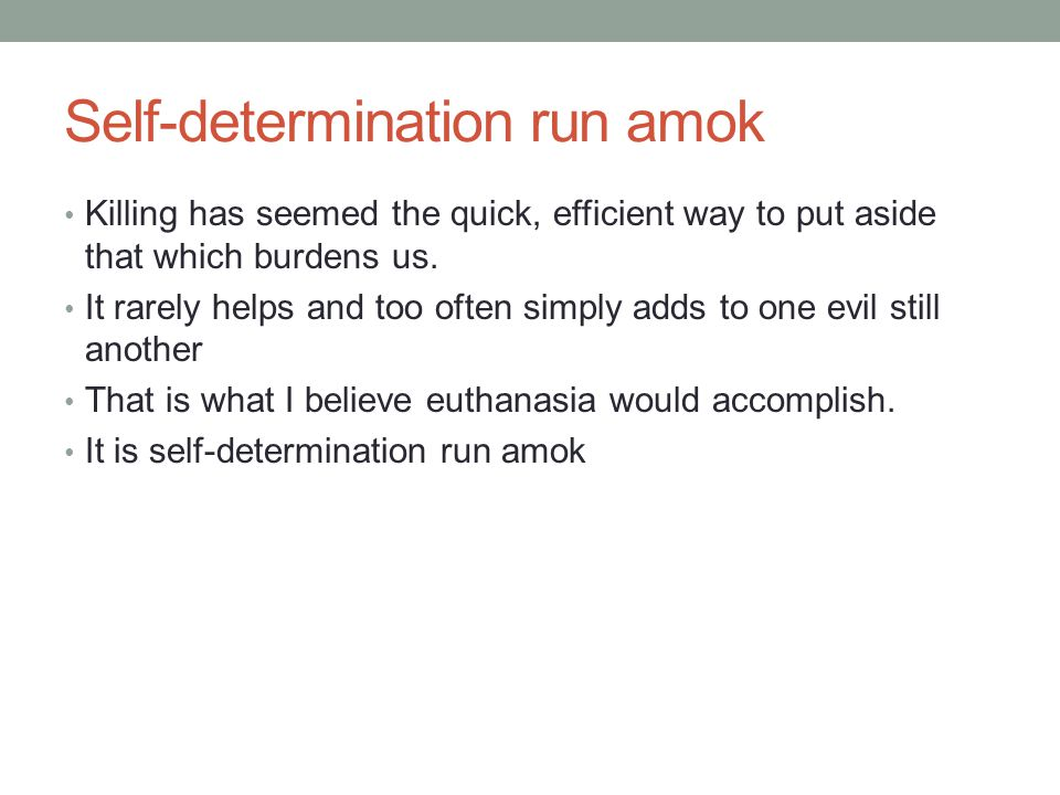 Self-determination run amok