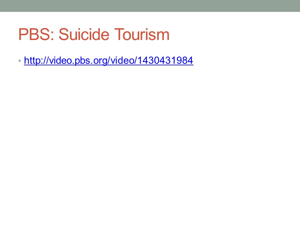 PBS: Suicide Tourism http://video.pbs.org/video/1430431984