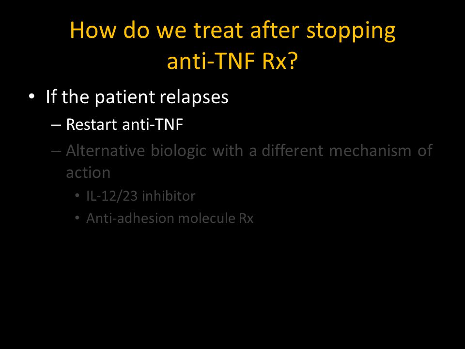 How do we treat after stopping anti-TNF Rx