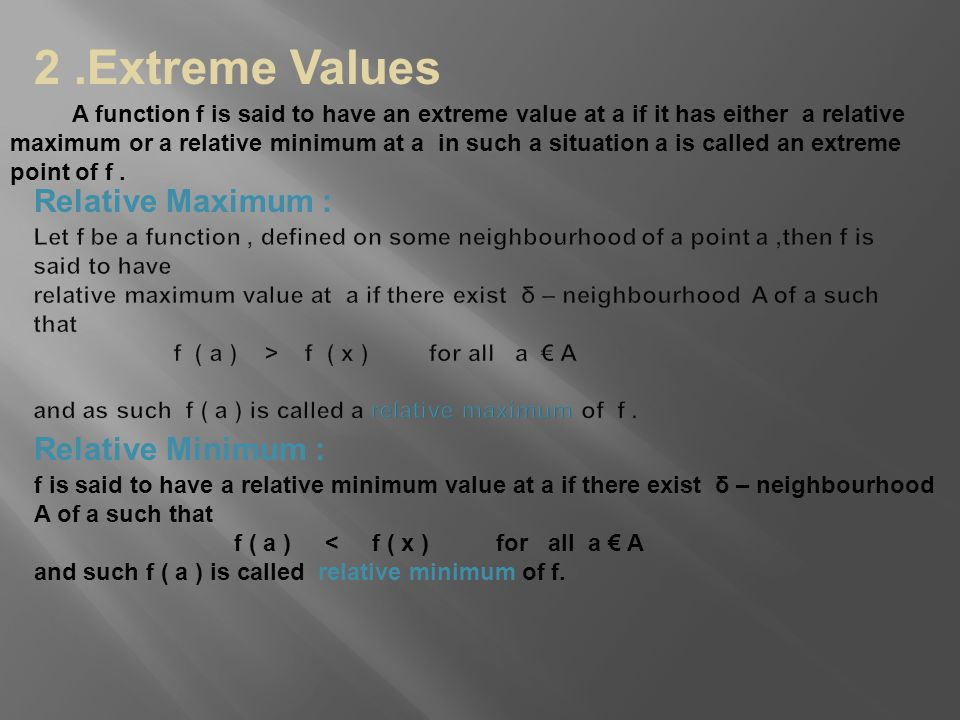 2 .Extreme Values Relative Maximum : Relative Minimum :