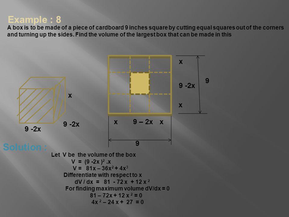 Example : 8 Solution : x 9 9 -2x x x x 9 – 2x x 9 -2x 9 -2x 9
