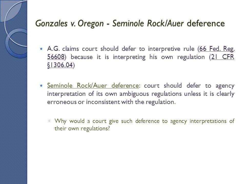 Gonzales v. Oregon - Seminole Rock/Auer deference