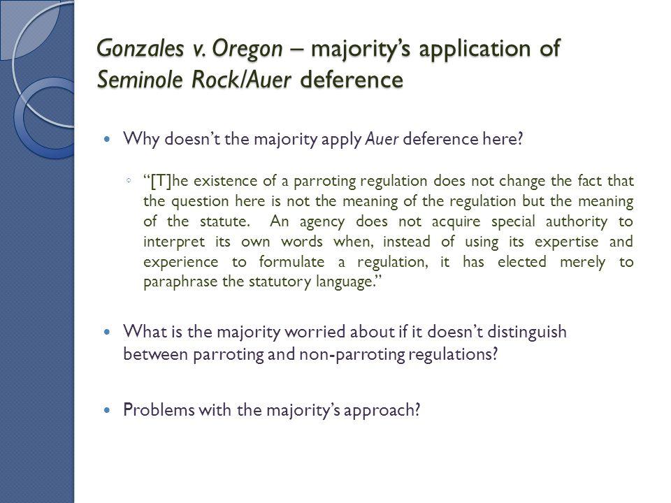 Gonzales v. Oregon – majority's application of Seminole Rock/Auer deference