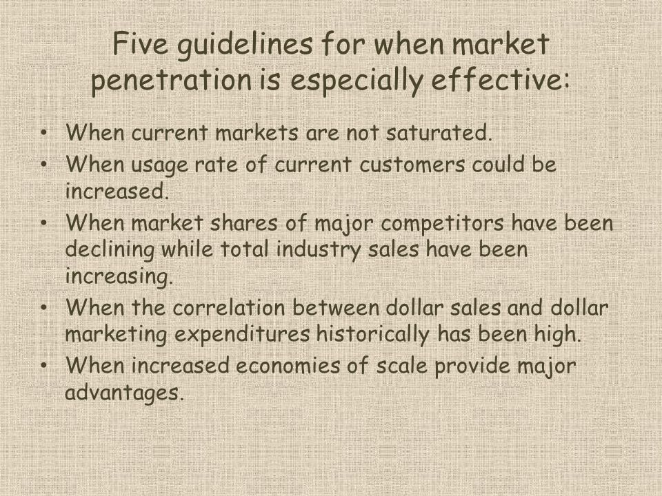 Five guidelines for when market penetration is especially effective:
