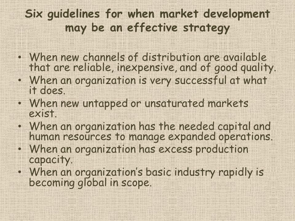 Six guidelines for when market development may be an effective strategy