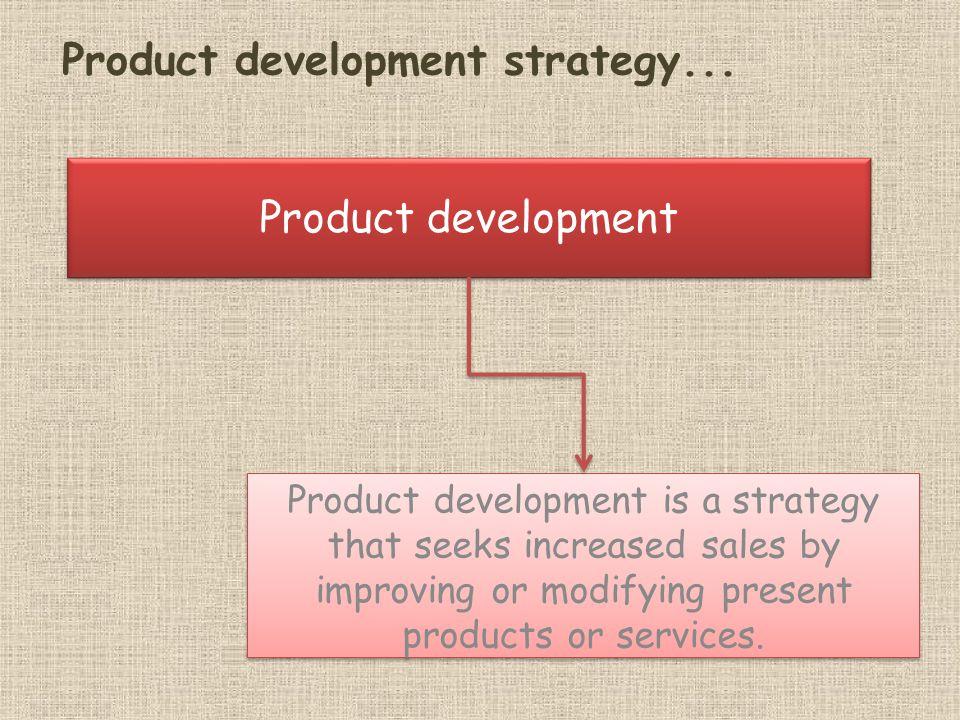Product development strategy...