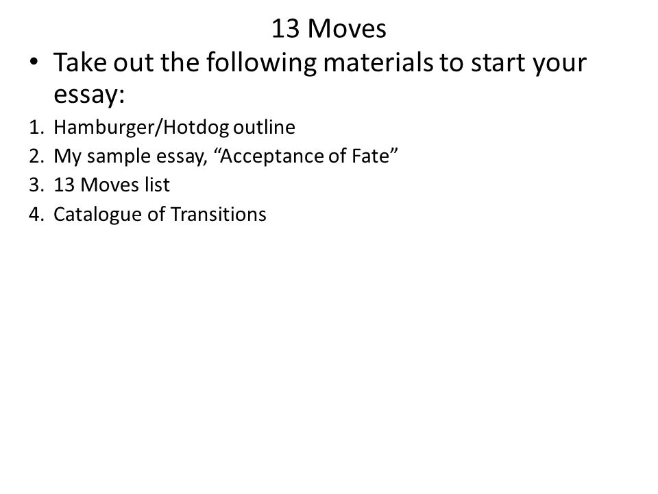 Take out the following materials to start your essay: