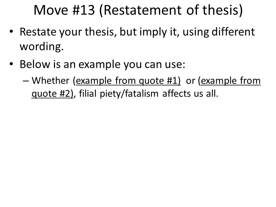Move #13 (Restatement of thesis)