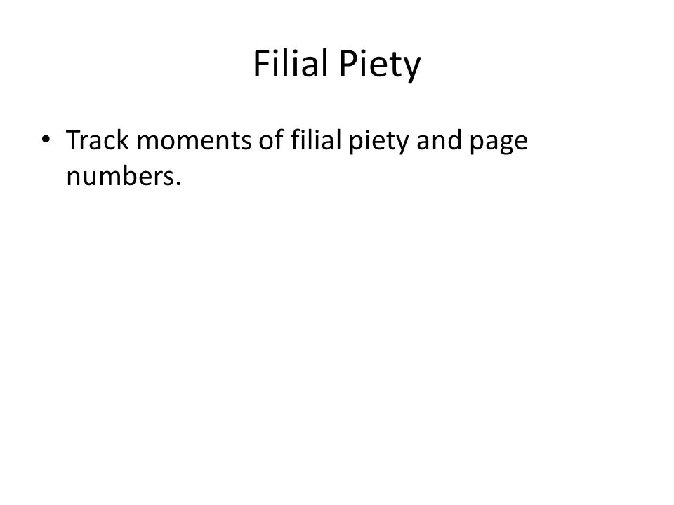 Filial Piety Track moments of filial piety and page numbers.