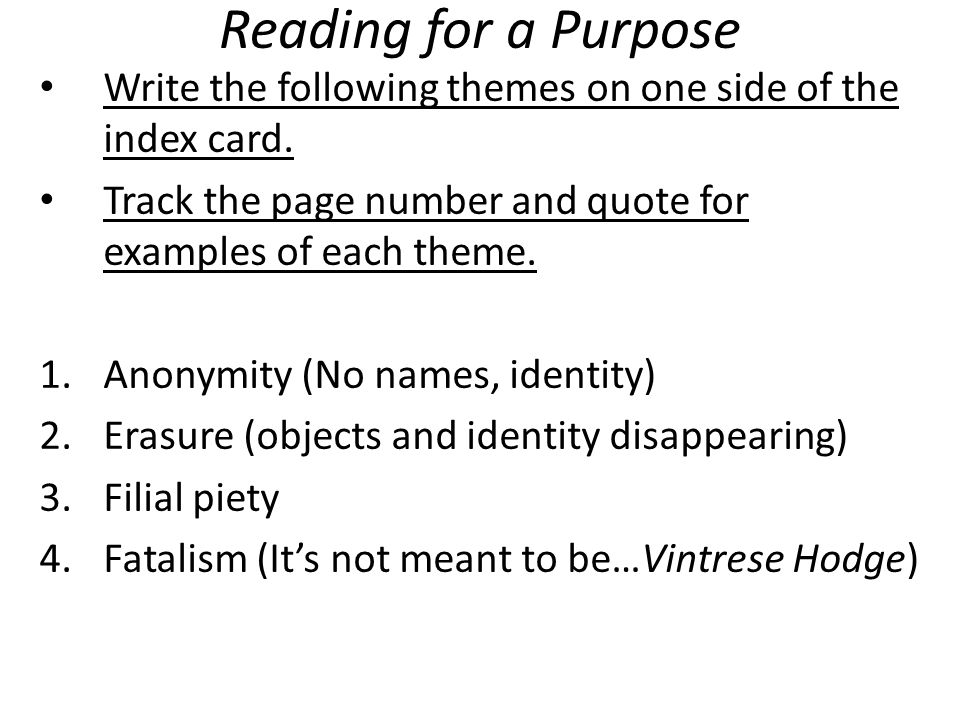 Reading for a Purpose Write the following themes on one side of the index card. Track the page number and quote for examples of each theme.