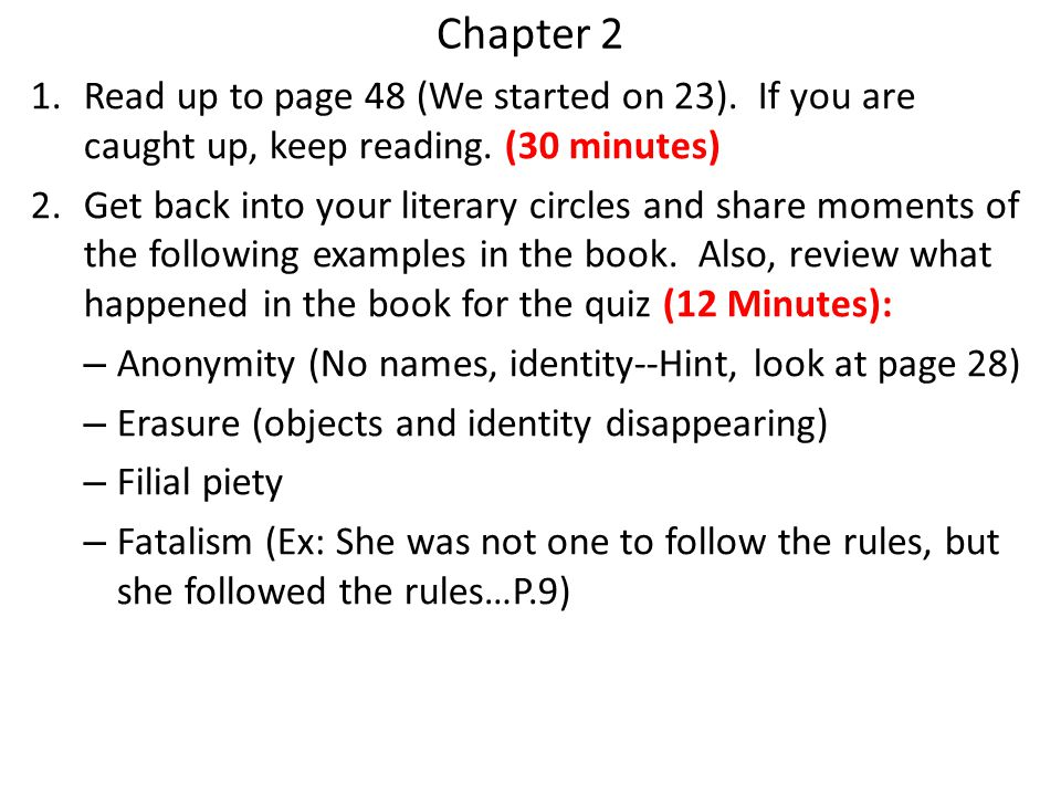 Chapter 2 Read up to page 48 (We started on 23). If you are caught up, keep reading. (30 minutes)