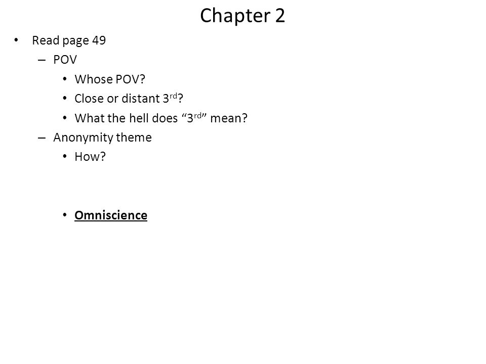 Chapter 2 Read page 49 POV Whose POV Close or distant 3rd