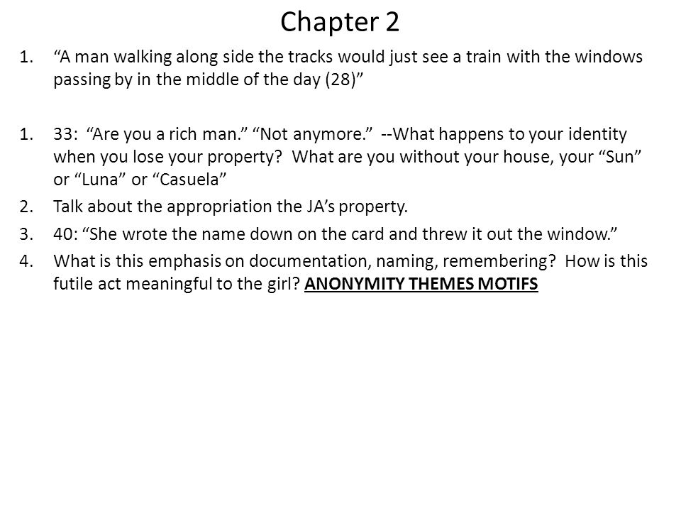 Chapter 2 A man walking along side the tracks would just see a train with the windows passing by in the middle of the day (28)