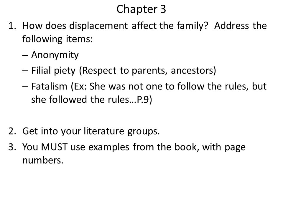 Chapter 3 How does displacement affect the family Address the following items: Anonymity. Filial piety (Respect to parents, ancestors)